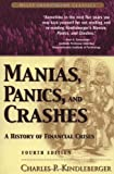 Manias, Panics, and Crashes: A History of Financial Crises (Wiley Investment Classics) (0471389455) by Charles P. Kindleberger