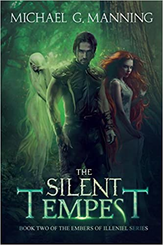The Silent Tempest (Embers of Illeniel #2) - Michael G. Manning