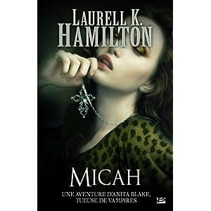 Anita Blake, Tome 13 : Anita blake, tome 13 : Micah + nouvelle