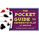The Pocket Guide to Defensive Play at Bridge