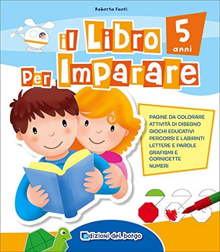 Il libro per imparare. 5 anni