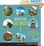 Walking Baltimore: An Insider�s Guide...