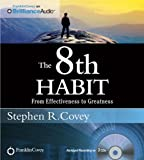 Stephen R Covey The 8th Habit: From Effectiveness to Greatness