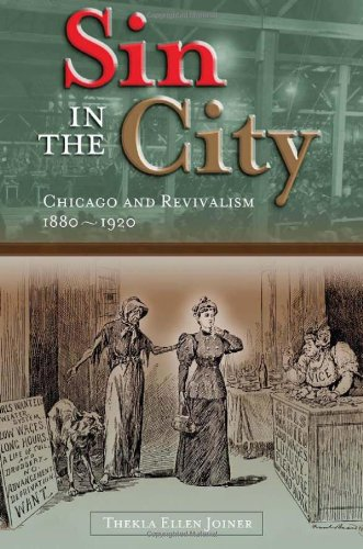 Sin in the City: Chicago and Revivalism, 1880??1920