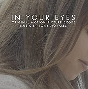 In Your Eyes (Original Motion Picture Score)