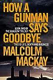 How a Gunman Says Goodbye: The Glasgow Trilogy Book 2