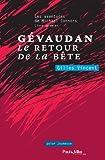 G�vaudan, le retour de la B�te: Les aventures de Michael Connors, livre premier