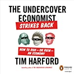 The Undercover Economist Strikes Back: How to Run - or Ruin - an Economy | Tim Harford