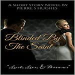 Blinded by the Saint: