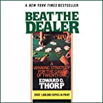 Beat the Dealer: A Winning Strategy for the Game of Twenty-One | Edward O. Thorp