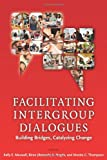img - for Facilitating Intergroup Dialogues: Bridging Differences, Catalyzing Change book / textbook / text book