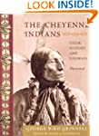 The Cheyenne Indians: Their History a...