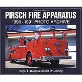 Pirsch Fire Apparatus: 1890-1991 Photo Archive