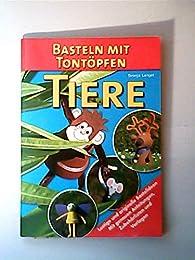 Basteln mit Tontöpfen. Tiere. (Livre en allemand)