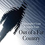 Out of a Far Country: A Gay Son's Journey to God. A Broken Mother's Search for Hope | Christopher Yuan