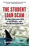 img - for The Student Loan Scam: The Most Oppressive Debt in U.S. History-And How We Can Fight Back   [STUDENT LOAN SCAM] [Paperback] book / textbook / text book