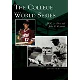 The College World Series   (NE)  (Images of Baseball)