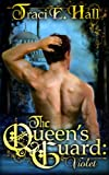 The Queens Guard: Violet: Book One in the Queens Guard Series