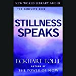 Stillness Speaks | Eckhart Tolle