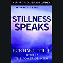 Stillness Speaks  Audiobook by Eckhart Tolle Narrated by Eckhart Tolle
