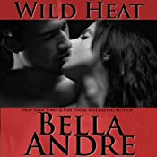 Wild Heat | [Bella Andre]