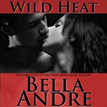 Wild Heat (       UNABRIDGED) by Bella Andre Narrated by Eva Kaminsky