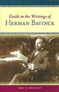 Guide to the Writings of Herman Bavinck by Eric D. Bristley
