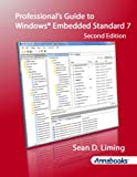 Professional's Guide To Windows® Embedded Standard 7 - 2nd Edition