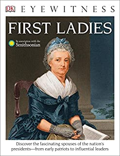 Book Cover: DK Eyewitness Books: First Ladies
