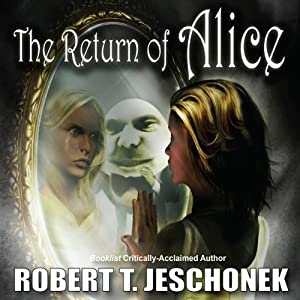 The Return of Alice | [Robert T. Jeschonek]