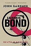 James Bond: Death is Forever (James Bond Novels)