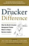 The Drucker Difference: What the World's Greatest Management Thinker Means to Today's Business Leaders
