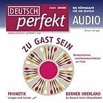 Deutsch perfekt Audio - Zu Gast sein. 1/2011 | Marcel Burkhardt,Christiane Keders,Henriette Kuhrt