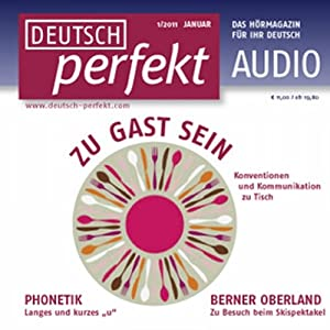Deutsch perfekt Audio - Zu Gast sein. 1/2011 Hörbuch