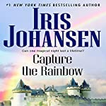 Capture the Rainbow | Iris Johansen