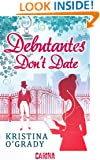 Debutantes Don't Date (Time-Travel to Regency England - Book 1)