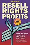 Resell Rights Profits: How to pull money from any resell rights product -  even if it's old, out of date,  and everyone o