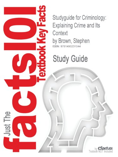 Studyguide for Criminology: Explaining Crime and Its Context by Brown, Stephen