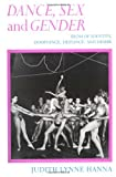 img - for Dance, Sex, and Gender: Signs of Identity, Dominance, Defiance, and Desire book / textbook / text book