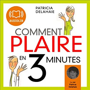 Comment plaire en 3 minutes Audiobook