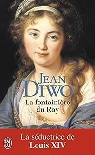 La Fontaini�re du roy par Jean Diwo