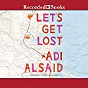 Let's Get Lost (       UNABRIDGED) by Adi Alsaid Narrated by Amanda Cobb