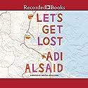 Let's Get Lost Hörbuch von Adi Alsaid Gesprochen von: Amanda Cobb