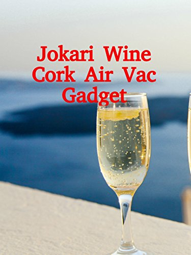 Review: Jokari Wine Cork Air Vac Gadget on Amazon Prime Video UK