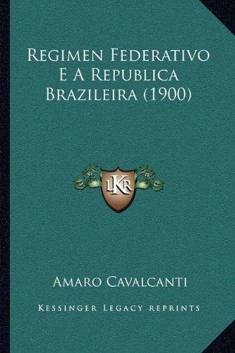 Regimen Federativo E a Republica Brazileira (1900)