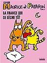 Maurice et Patapon, tome 3 : La France qui se lèche tôt