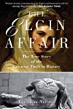 img - for The Elgin Affair by Theodore Vretto (2011-11-24) book / textbook / text book