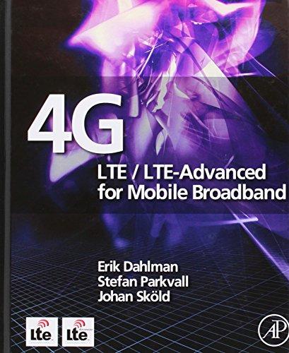 4G: LTE LTE-Advanced for Mobile Broadband