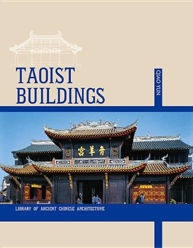 Taoist Buildings: The Architecture of China's Indigenous Religion (Library of Ancient Chinese Architecture)