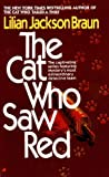 The Cat Who Saw Red (Turtleback School & Library Binding Edition) (0613063821) by Braun, Lilian Jackson